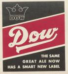 Dow label, 1952-1967. The Dow Brewery was a partner with Dawes in the early 20th century, but the Dow name took over Black Horse in the later half (until Molson).