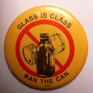 """Glass is Class, Ban the Can,"" Union Badge"